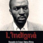 Grégory Ngbwa Mintsa : chronique d'un Indigné fondamental